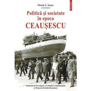 Politica si societate in epoca Ceausescu imagine