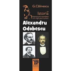 Istoria literaturii romane de la origini pana in prezent - Alexandru Odobescu imagine