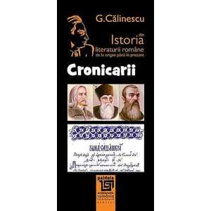Istoria literaturii romane de la origini pana in prezent - Cronicarii imagine