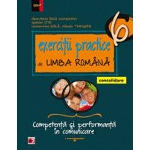 Exercitii practice de limba romana - consolidare. Competenta si performanta in comunicare. Clasa a VI-a imagine