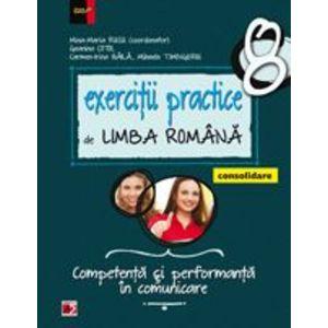 Exercitii practice de limba romana - consolidare. Competenta si performanta in comunicare. Clasa a VIII-a imagine