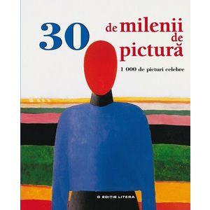30 de milenii de pictura. 1000 de picturi celebre imagine