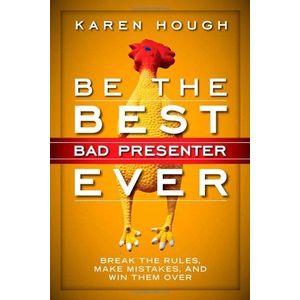 Be the Best Bad Presenter Ever imagine