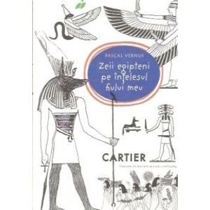 Zeii egipteni pe înțelesul fiului meu imagine