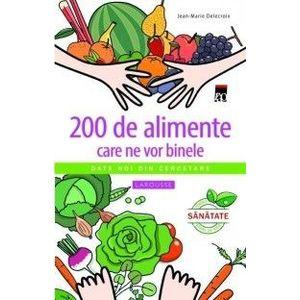200 de alimente care ne vor binele imagine