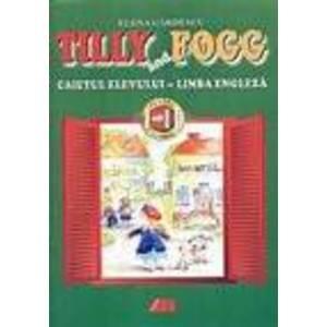 Tilly and Fogg. Caiet de limba engleza clasele a I-a si a II-a imagine