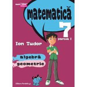 Matematica. Algebra, geometrie. Clasa a VII-a. Initiere. Partea I imagine