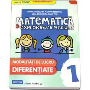 Matematica si explorarea mediului, pentru clasa I. Modalitati de lucru diferentiate imagine