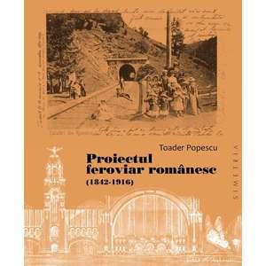 Proiectul feroviar romanesc (1842-1916) imagine