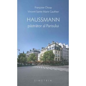 Haussmann, pastrator al Parisului imagine