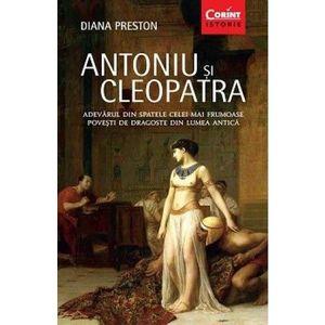 Antoniu si Cleopatra. Adevarul din spatele celei mai frumoase povesti de dragoste din lumea antica imagine
