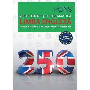 Limba engleza. 250 de exercitii de gramatica. Pons imagine