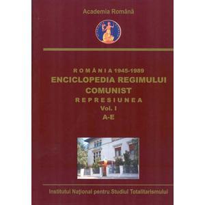 Romania 1945-1989. Enciclopedia regimului comunist. Represiunea. Vol. I. A-E imagine
