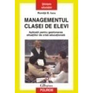 Managementul clasei de elevi. Aplicatii pentru gestionarea situatiilor de criza educationala. Editia a II-a revazuta si adaugita imagine