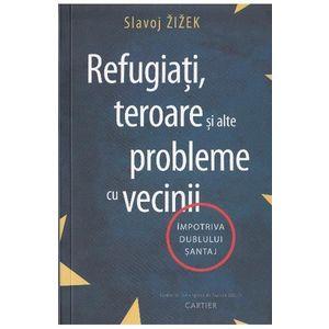 Refugiati, teroare si alte probleme cu vecinii imagine