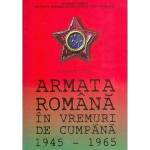 Armata Romana in vremuri de cumpana, 1945-1965 imagine