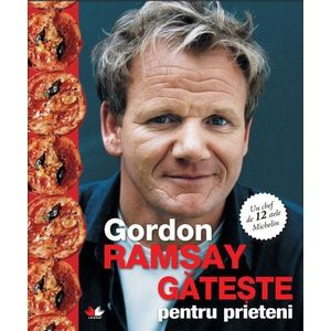 Gordon Ramsay gateste pentru prieteni imagine