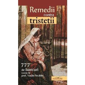Remedii contra tristeții. 777 de bancuri culese de prof. Vasile Nechita imagine