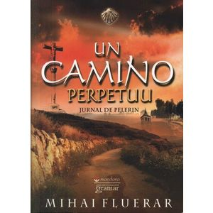 Un Camino perpetuu. Jurnal de pelerin imagine