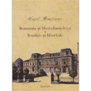 Romania si liberalismele ei. Traditie si libertate imagine