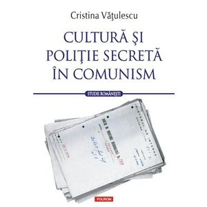 Cultura si politie secreta in comunism imagine