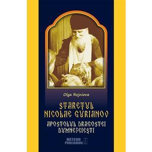 Staretul Nicolae Gurianov. Apostolul dragostei dumnezeiesti imagine