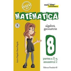 Matematica. Algebra, geometrie. Clasa a VIII-a. Consolidare. Partea a II-a. Semestrul II imagine