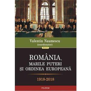 Romania, marile puteri si ordinea europeana (1918-2018) imagine