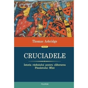 Cruciadele. Istoria razboiului pentru eliberarea Pamintului Sfint imagine