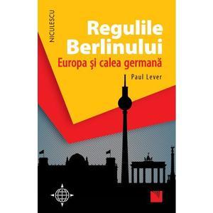 Regulile Berlinului. Europa si calea germana imagine