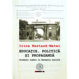 Educatie, politica si propaganda. Studenti romani in Germania nazista imagine