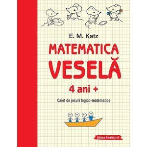 Matematica veselă. Caiet de jocuri logico-matematice (4 ani +) imagine