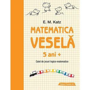 Matematica veselă. Caiet de jocuri logico-matematice (5 ani +) imagine