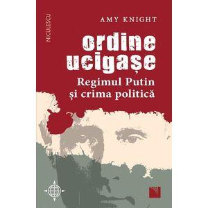 Ordine ucigașe. Regimul Putin și crima politică imagine