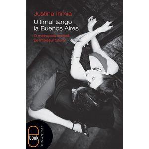 Ultimul tango la Buenos Aires O metropolă exotică pe înţelesul tuturor (ebook) imagine