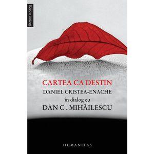 Cartea ca destin. Daniel Cristea-Enache in dialog cu Dan C. Mihailescu imagine