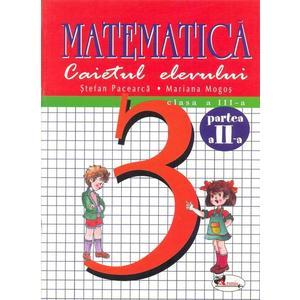 Matematica clasa a III-a. Caietul elevului. Partea a II-a imagine