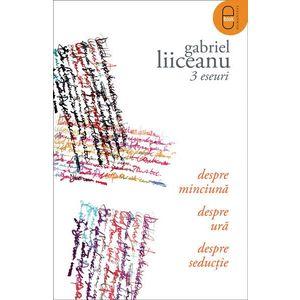 3 eseuri : Despre seductie, minciuna si ura ( pdf ) imagine