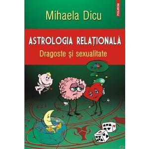 Astrologia relationala. Dragoste si sexualitate imagine