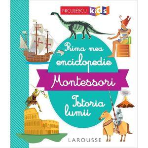Prima mea enciclopedie Montessori: Istoria lumii imagine