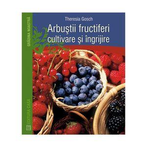 Arbuştii fructiferi - cultivare şi îngrijire imagine