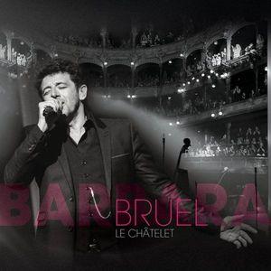 Bruel Barbara - Le Chatelet - 2 CD + Blu-ray Disc | Patrick Bruel imagine