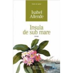 Insula de sub mare | Isabel Allende imagine
