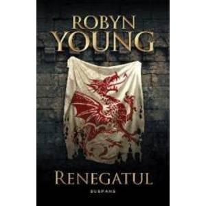 Renegatul - Seria Rebeliunea partea a II-a - Robyn Young imagine