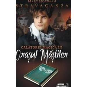 Calatorie magica in Orasul Mastilor - Mary Hoffman imagine
