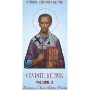 Cuvinte de aur Vol.10 Biserica si taina sfintei preotii - Sfantul Ioan Gura de Aur imagine