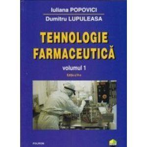 Tehnologie farmaceutica vol.1 ed.4 - Iuliana Popovici Dumitru Lupuleasa imagine