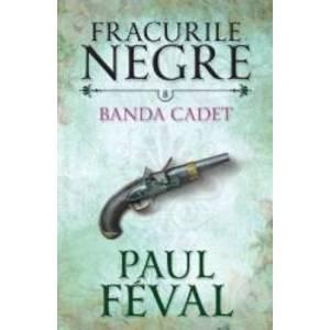 Fracurile Negre Vol. 8 Banda Cated - Paul Feval imagine