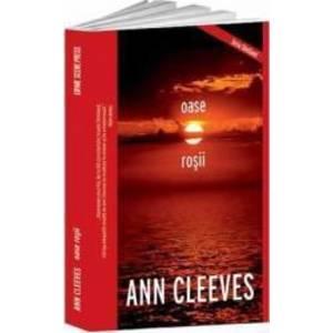Oase rosii - Ann Cleeves imagine