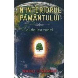 In interiorul Pamantului Al doilea tunel - Radu Cinamar imagine